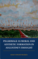 Pilgrimage as Moral and Aesthetic Formation in Augustine's Thought [Pdf/ePub] eBook