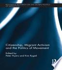 Citizenship  Migrant Activism and the Politics of Movement