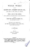 The Whole Works of the Right Rev  Jeremy Taylor  D D   Lord Bishop of Down  Connor  and Dromore