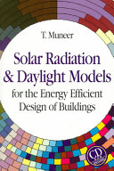 Solar Radiation and Daylight Models for Energy Efficient Design of Buildings