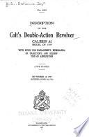 Description of the Colt s Double action Revolver  Caliber  45  Model of 1909 Book