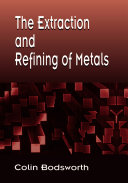 The Extraction and Refining of Metals