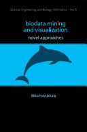 Biodata Mining and Visualization: Novel Approaches