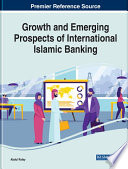 Growth And Emerging Prospects Of International Islamic Banking