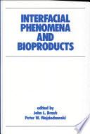 Interfacial Phenomena and Bioproducts Book