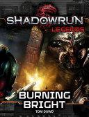 Shadowrun Legends: Burning Bright [Pdf/ePub] eBook