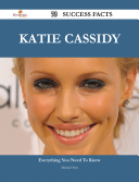 Katie Cassidy 73 Success Facts Everything You Need To Know About Katie Cassidy [Pdf/ePub] eBook