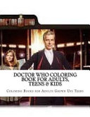 Doctor Who Coloring Book for Adults  Teens   Kids Book