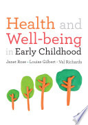 """""""Health and Well-being in Early Childhood"""" by Janet Rose, Louise Gilbert, Val Richards"""