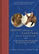 Aristotle and an Aardvark Go to Washington