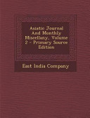 Asiatic Journal And Monthly Miscellany Volume 2 Primary Source Edition