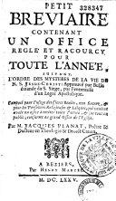 Petit bréviaire contenant un office reglé et racourcy pour toute l'année... Par M. Jacques Planat...