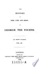 Memoirs of the Life and Reign of George IV.