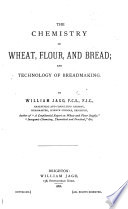The Chemistry Of Wheat Flour And Bread And Technology Of Breadmaking