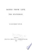 The Works of Sir Henry Taylor  Notes from life  The statesman Book