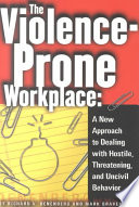 The Violence prone Workplace