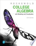 College Algebra with Modeling and Visualization Plus MyMathLab with Pearson EText -- Title-Specific Access Card Package