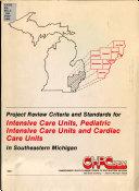 Criteria And Standards For Intensive Care Units Pediatric Intensive Care Units And Cardiac Care Units In Southeastern Michigan Book PDF
