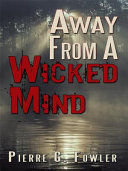 Away from a Wicked Mind
