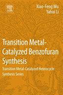 Transition Metal Catalyzed Benzofuran Synthesis
