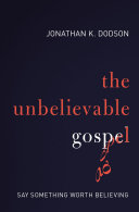 The Unbelievable Gospel