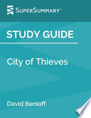 Study Guide: City of Thieves by David Benioff (SuperSummary)