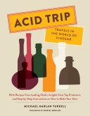 Acid Trip: Travels in the World of Vinegar