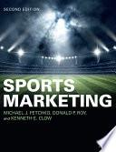 """Sports Marketing"" by Michael J. Fetchko, Donald P. Roy, Kenneth E. Clow"