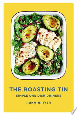 Book cover of 'The Roasting Tin' by Rukmini Iyer
