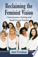Reclaiming The Feminist Vision