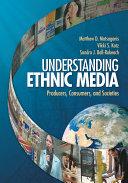 Understanding Ethnic Media