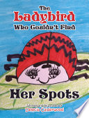 The Ladybird Who Couldn   t Find Her Spots