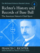 Richter's History and Records of Base Ball, the American Nation's Chief Sport