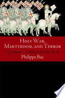 Holy War  Martyrdom  and Terror