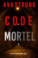 Pdf Code Mortel (Un thriller FBI Remi Laurent – Livre 1) Telecharger