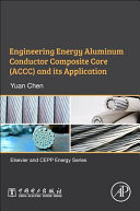 Engineering Energy Alumium Conductor Composite Core  ACCC  and its Application