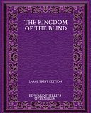 The Kingdom Of The Blind   Large Print Edition Book