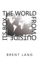The World From Outside Its Box