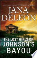 The Lost Girls of Johnson s Bayou Book