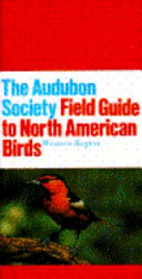 The Audubon Society Field Guide to North American Birds--western Region