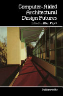 Computer Aided Architectural Design Futures