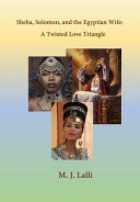 Solomon  Sheba  and the Egyptian Wife  A Twisted Love Triangle Book
