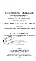 An English Irish Dictionary  in the English and Irish Characters  Intended for the Use of Schools