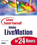 Sams Teach Yourself Adobe LiveMotion in 24 Hours