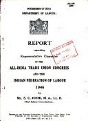 Report Regarding Representative Character Of The All India Trade Union Congress And The Indian Federation Of Labour 1946