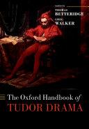 The Oxford Handbook of Tudor Drama Pdf/ePub eBook