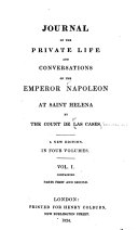 Journal of the Private Life and Conversations of the Emperor Napoleon at Saint Helena