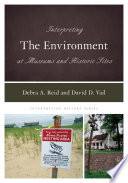 Interpreting the Environment at Museums and Historic Sites