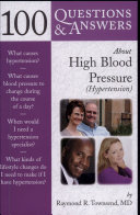 100 Questions & Answers about High Blood Pressure (Hypertension)