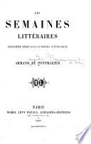 Les semaines littéraires, troisième série des causeries littéraires